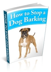 How To Stop A Dog Barking ebook by Anonymous