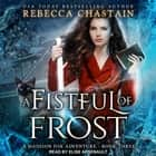 A Fistful of Frost audiobook by Rebecca Chastain