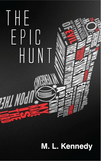 The Epic Hunt ebook by M. L. Kennedy