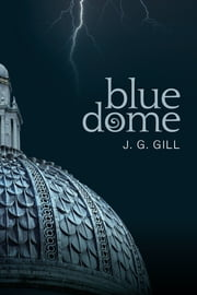 Blue Dome ebook by J.G. Gill