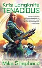 Kris Longknife: Tenacious ebook by Mike Shepherd