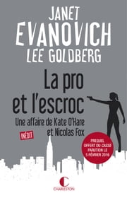 La pro et l'escroc - Une affaire de Kate O'Hare et Nicolas Fox ebook by Lee Goldberg,Janet Evanovich