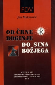 Od črne boginje do sina božjega ebook by Jan Makarovič