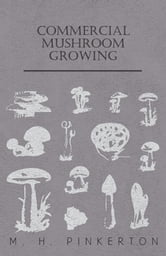 Commercial Mushroom Growing ebook by M. H. Pinkerton
