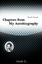 Chapters from My Autobiography ebook by Mark Twain