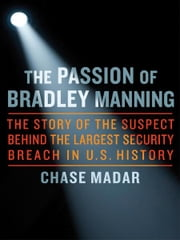 The Passion of Bradley Manning ebook by Chase Madar