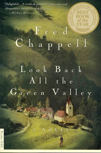 Look Back All the Green Valley - A Novel ebook by Fred Chappell