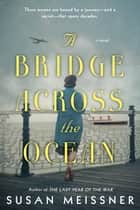 A Bridge Across the Ocean ebook by Susan Meissner