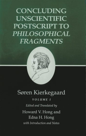 Kierkegaard's Writings, XII, Volume I - Concluding Unscientific Postscript to Philosophical Fragments ebook by Søren Kierkegaard,Howard V. Hong,Edna H. Hong