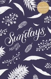 Sundays - A #LoveOzYA Short Story ebook by Melissa Keil