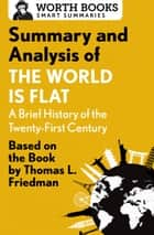 Summary and Analysis of The World Is Flat 3.0: A Brief History of the Twenty-first Century ebook by Worth Books