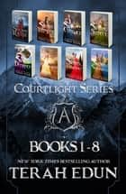 The Complete Courtlight Series: Volume One - An 8-Book Young Adult Fantasy Set ebook by
