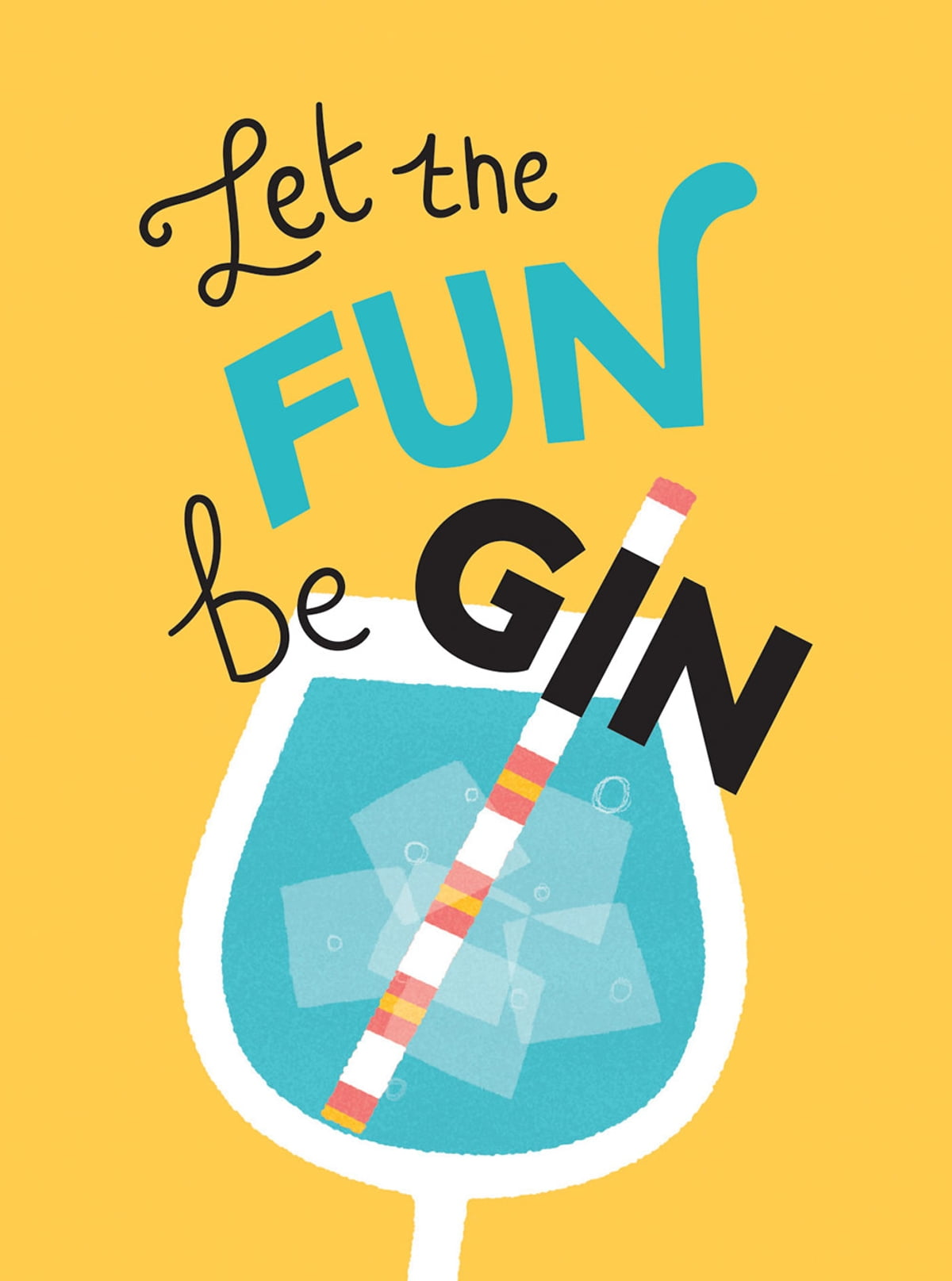 Let the Fun BeGIN: Recipes, Quotes and Statements for Gin ...