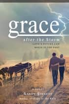 Grace After the Storm ebook by Sandy Sinnett