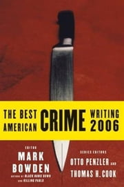 The Best American Crime Writing 2006 ebook by Mark Bowden, Otto Penzler, Thomas H. Cook