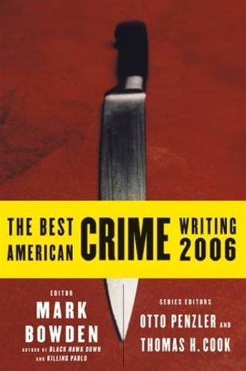The Best American Crime Writing 2006 ebook by Mark Bowden,Otto Penzler,Thomas H. Cook