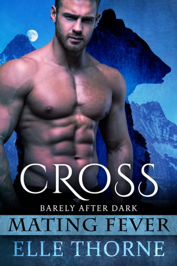 Cross - Shifters Forever Worlds ebook by Elle Thorne