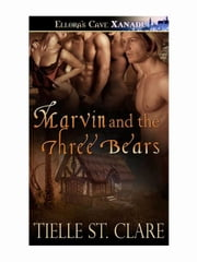 Marvin and the Three Bears ebook by Tielle St. Clare