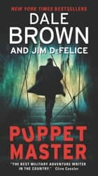 Puppet Master eBook by Dale Brown, Jim DeFelice