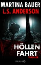 Höllenfahrt - Thriller eBook by Martina Bauer, L. S. Anderson
