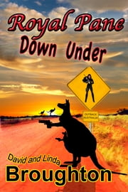 Royal Pane Down Under, Ash Pane novel number two ebook by David and Linda Broughton