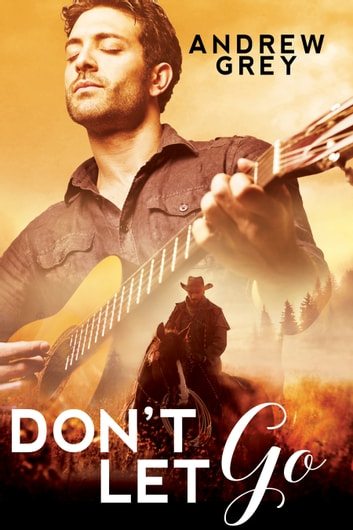 Don't Let Go ebook by Andrew Grey
