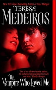 The Vampire Who Loved Me ebook by Teresa Medeiros