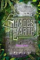 Shades of Earth ebook by Beth Revis