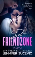 De Friendzone ebook by Jennifer Sucevic