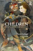 Children - Rights and Childhood ebook by David Archard