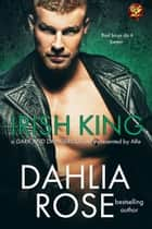 Irish King ebook by Dahlia Rose