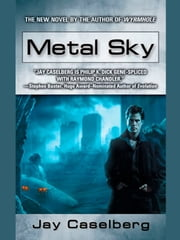 Metal Sky ebook by Jay Caselberg