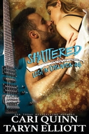 Shattered - Lost In Oblivion, #4 ebook by Cari Quinn,Taryn Elliott