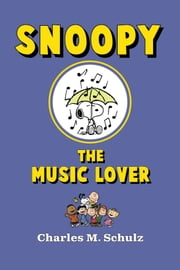 Snoopy the Music Lover ebook by Charles M. Schulz
