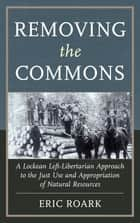 Removing the Commons ebook by Eric Roark