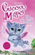 Cuccioli Magici. Chloe la gattina eBook by Lily Small