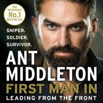 First Man In: Leading from the Front audiobook by Ant Middleton, Ant Middleton
