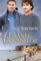 Island Counselor ebook by Sue Brown