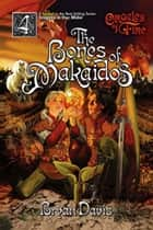The Bones of Makaidos ebook by Bryan Davis