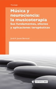 Música y neurociencia: la musicoterapia ebook by Jordi A. Jauset Barrocal