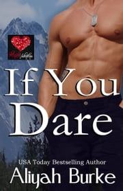 If You Dare: A Red Hot Valentine Story ebook by Aliyah Burke