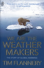 We Are the Weather Makers ebook by Tim Flannery