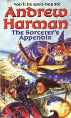 The Sorcerer's Appendix ebook by Andrew Harman