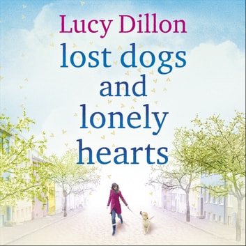 Lost Dogs and Lonely Hearts audiobook by Lucy Dillon
