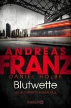 Blutwette - Julia Durants neuer Fall ebook by Andreas Franz, Daniel Holbe