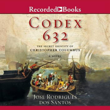 Codex 632 - A Novel About the Secret Identity audiobook by Jose Rodrigues Dos Santos