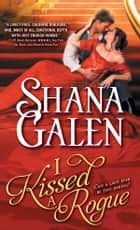 I Kissed a Rogue ebook by Shana Galen
