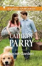 Secret Garden ebook by Cathryn Parry
