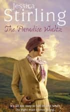 The Paradise Waltz ebook by Jessica Stirling