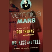 Veronica Mars (2): An Original Mystery by Rob Thomas - Mr. Kiss and Tell audiobook by Rob Thomas, Jennifer Graham